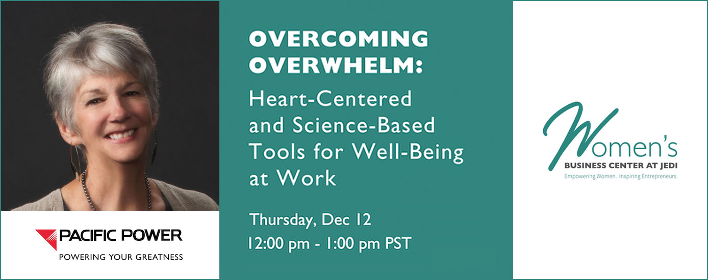 Event: Overcoming Overwhelm - Heart-Centered and Science-Based Tools for Well-Being at Work